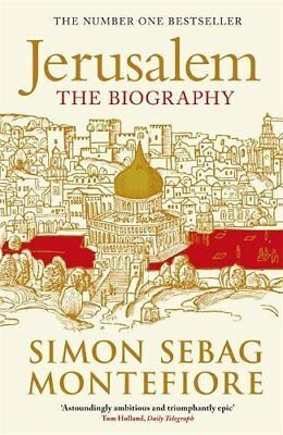 Jerusalem: The Biography by Sebag Montefiore, Simon