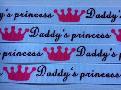"BB Ribbon DADDY'S PRINCESS on white 2m grosgrain 7/8"" 22mm crown dad"