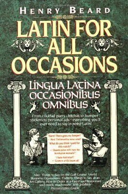Latin for All Occasions: Lingua Latina Occasionibus Omnibus by Henry Beard Book
