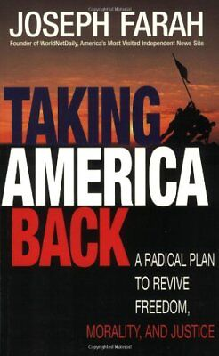 Taking America Back: A Radical Plan to Revive Free