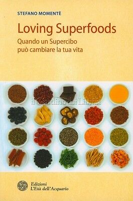 Libro Loving Superfoods -  Stefano Momentè