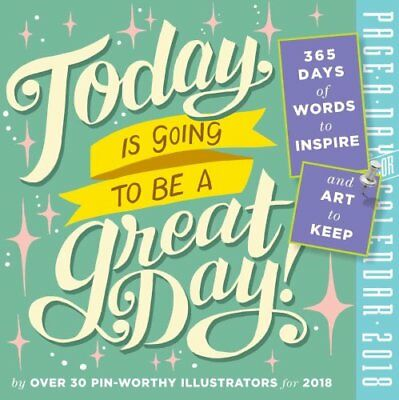 Today Is Going to Be a Great Day! Page-A-Day Calendar 2018 9780761193395