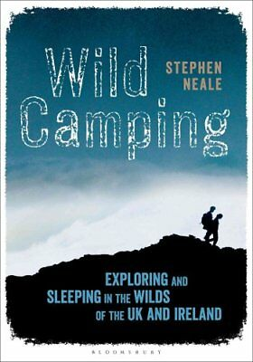 Wild Camping Exploring and Sleeping in the Wilds of the UK and ... 9781472900340
