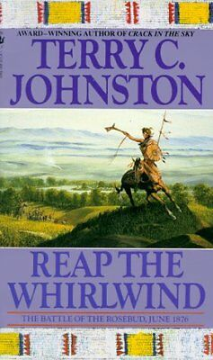 Reap the Whirlwind: The Battle of the Rosebud, June 1876 (The Plainsmen) by Terr