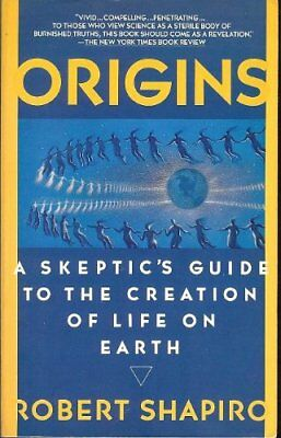 Origins: A Skeptics Guide to the Creation of Life