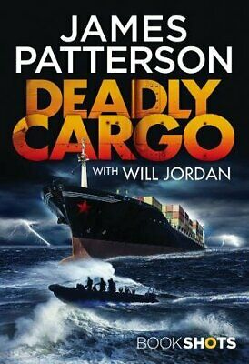 Deadly Cargo: BookShots, Patterson, James Book The Cheap Fast Free Post