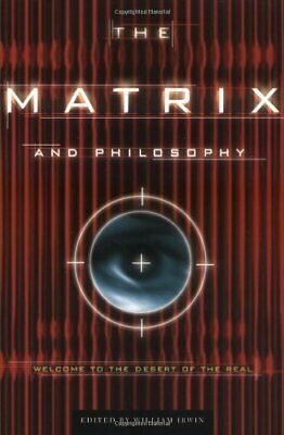 The Matrix and Philosophy: Welcome to the Desert of the Real (Popul... Paperback