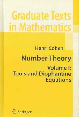 Number Theory: Volume I: Tools and Diophantine Equations by Henri Cohen...