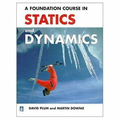 A Foundation Course in Statics and Dynamics, Downie, J. Paperback Book The Cheap