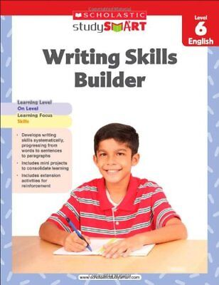 Writing Skills Builder, Level 6 (Scholastic Study Smart) by Scholastic, Inc The