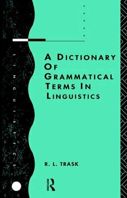 A Dictionary of Grammatical Terms in Linguistics by Trask, R.L. Paperback Book