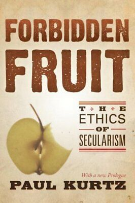 Forbidden Fruit: The Ethics of Humanism (16261) By Paul Kurtz