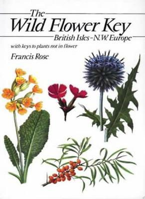 The Wild Flower Key: British Isles and North West Europe : A Guide to Plant Ide