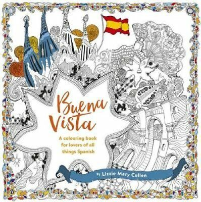 Buena Vista! A Colouring Book for Lovers of All Things Spanish 9781473640191