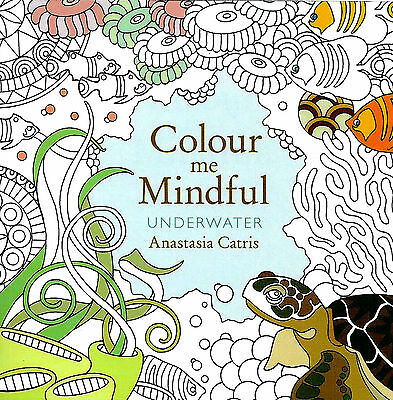 Underwater (Colour Me Mindful) Small Adult Colouring Mindfulness Craft P/B Book