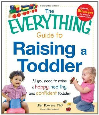 The Everything Guide to Raising a Toddler: All you