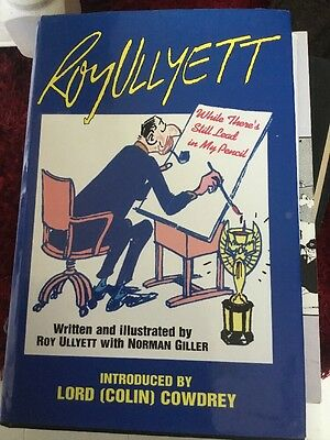 Roy Ullyett Hardback Book While There Still Lead In My Pencil