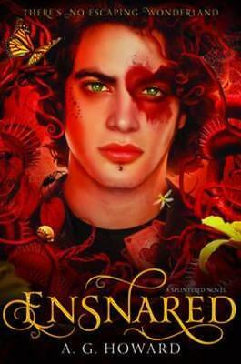 NEW Ensnared By A. G. Howard Hardcover Free Shipping