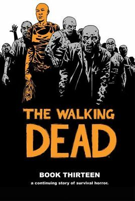 The Walking Dead Book 13 by Robert Kirkman 9781632159168 (Hardback, 2016)