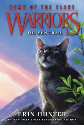 Warriors: Dawn of the Clans #1: The Sun Trail by Erin Hunter 9780062410009