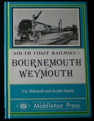 Bournemouth to Weymouth by Vic Mitchell, Keith Smith (Hardback, 1988) NEW