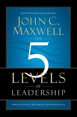 The 5 Levels of Leadership : Proven Steps to Maximize