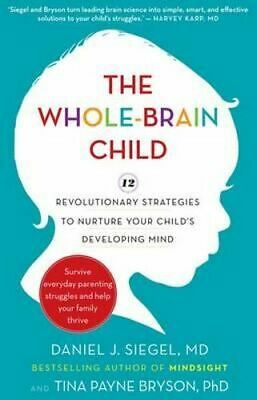NEW The Whole-Brain Child By Daniel J. Siegel Paperback Free Shipping