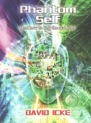 Phantom Self (And How to Find the Real One) by David Icke 9780957630888