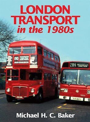 London Transport in the 1980s, Michael H. C. Baker Hardback Book The Cheap Fast