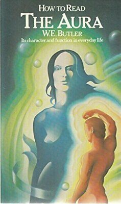 How to Read the Aura (Paths to Inner Power S.) by Butler, W.E. Paperback Book