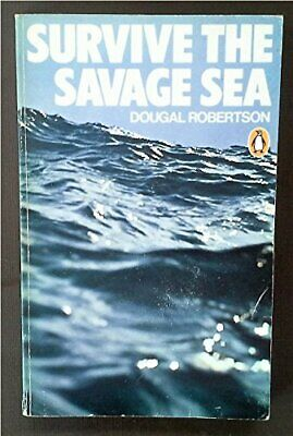 Survive the Savage Sea by Robertson, Dougal Paperback Book The Cheap Fast Free