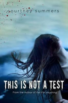 NEW This is Not a Test By Courtney Summers Paperback Free Shipping