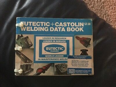 Eutectic + Castolin Welding Data Book Vintage 140 Pages Printed in USA.
