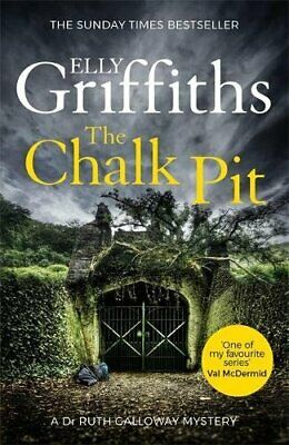 The Chalk Pit: The Dr Ruth Galloway Mysteries 9 by Griffiths, Elly Book The