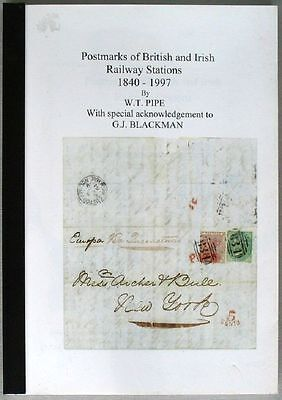 s1751a) Postmarks of British and Irish Railway Stations 1840 - 1997 by W.T. Pipe