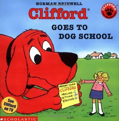 Clifford Goes to Dog School (Clifford the Big Red Dog) by Bridwell, Norman Book