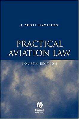 Practical Aviation Law, Fourth Edition: Text by Hamilton, J. Scott Hamilton
