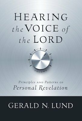 Hearing the Voice of the Lord by Gerald N Lund