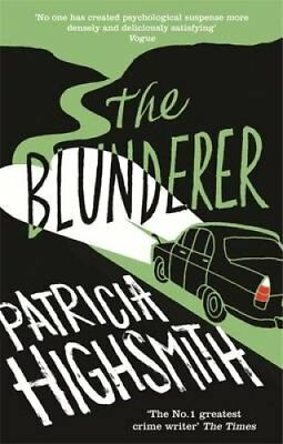 The Blunderer A Virago Modern Classic by Patricia Highsmith 9780349004525