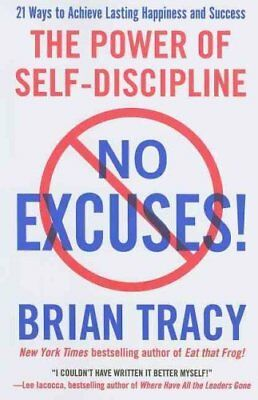 No Excuses! The Power of Self-Discipline by Brian Tracy 9781593156329