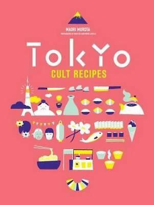 NEW Tokyo Cult Recipes By Maori Murota Hardcover Free Shipping