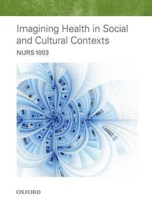 NEW NURS1003 Imagining Health in Social and Cultural Contexts 2016 By Custom Pub