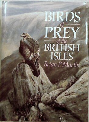 Birds of Prey of the British Isles By Brian P. Martin, Alastair Proud