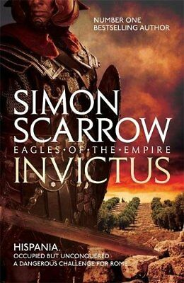 Invictus (Eagles of the Empire 15), Scarrow, Simon, New condition, Book