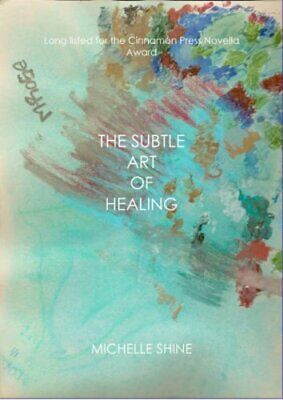 The Subtle Art of Healing by Michelle Shine Paperback Book The Cheap Fast Free