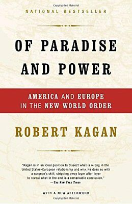 Of Paradise and Power: America and Europe in the New World O... by Kagan, Robert