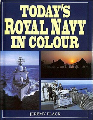 Today's Royal Navy in Colour by Flack, Jeremy Hardback Book The Cheap Fast Free