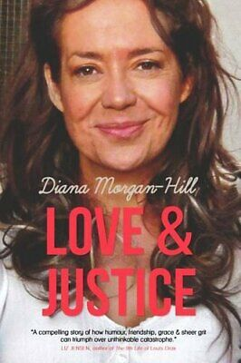Love & Justice: A Compelling True Story Of Triumph Over... by Morgan-Hill, Diana