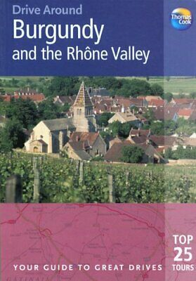 Burgundy and the Rhone Valley (Drive Around) by Sanger, Andrew Paperback Book