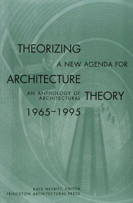 Theorizing a New Agenda for Architecture: Anthology of Architectural Theory, 19
